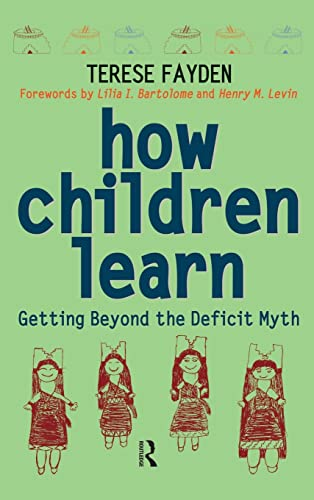 How Children Learn; Getting Beyond the Deficit Myth: FAYDEN, TERESE