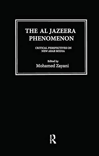 the al jazeera phenomenon Download citation on researchgate | the new arab media phenomenon: qatar's al‐jazeera | this paper was given at the thirty-fourth annual meeting of the middle east studies association, november.