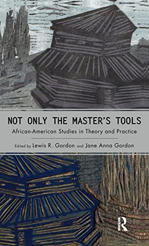 9781594511462: Not Only the Master's Tools: African American Studies in Theory and Practice (Cultural Politics & the Promise of Democracy)