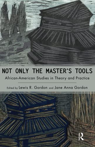 9781594511479: Not Only the Master's Tools: African American Studies in Theory and Practice (Cultural Politics & the Promise of Democracy)