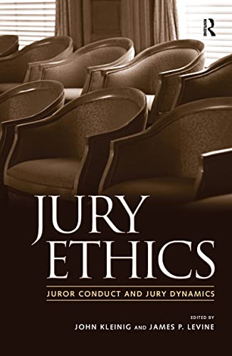 Jury Ethics: Juror Conduct and Jury Dynamics: Kleinig, John, Diamond,