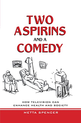 Two Aspirins And A Comedy: How Television Can Enhance Health And Society