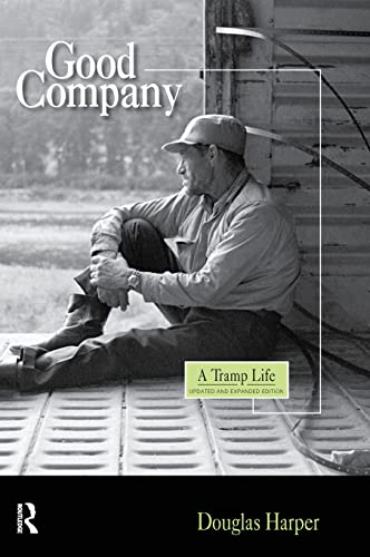 Good Company: A Tramp Life: Douglas Harper