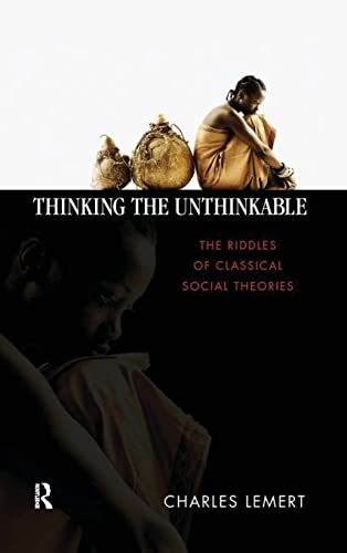 9781594511851: Thinking the Unthinkable: The Riddles of Classical Social Theories (Great Barrington Books)