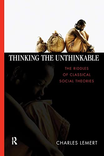 9781594511868: Thinking the Unthinkable: The Riddles of Classical Social Theories