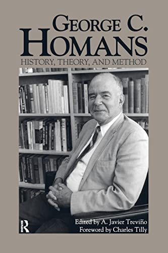 9781594511929: George C. Homans: History, Theory, and Method