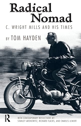 Radical Nomad: C. Wright Mills And His Times (Great Barrington Books): Richard Flacks~Stanley ...