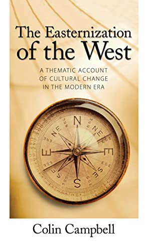 9781594512230: Easternization of the West: A Thematic Account of Cultural Change in the Modern Era (The Yale Cultural Sociology Series)