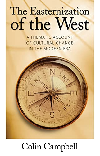 9781594512247: Easternization of the West: A Thematic Account of Cultural Change in the Modern Era (The Yale Cultural Sociology Series)