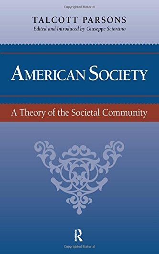 9781594512278: American Society: Toward a Theory of Societal Community (Yale Cultural Sociology)