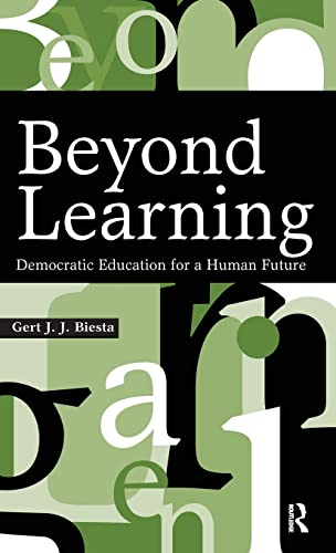 9781594512339: Beyond Learning: Democratic Education for a Human Future (Interventions: Education, Philosophy & Culture)