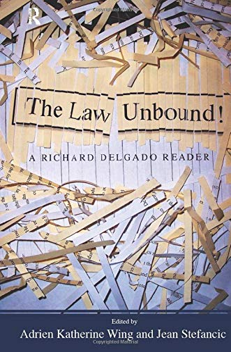 9781594512483: Law Unbound!: A Richard Delgado Reader