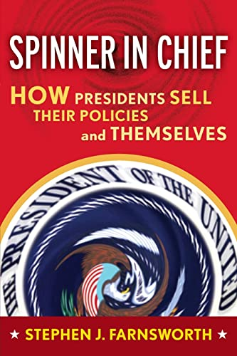 9781594512681: Spinner in Chief: How Presidents Sell Their Policies and Themselves (Media and Power)