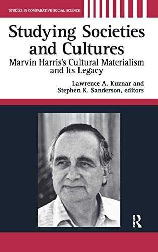 9781594512872: Studying Societies and Cultures: Marvin Harris's Cultural Materialism and Its Legacy (Studies in Comparative Social Studies)