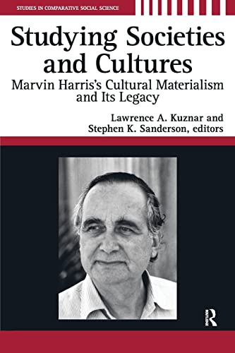 9781594512889: Studying Societies and Cultures: Marvin Harris's Cultural Materialism and its Legacy (Studies in Comparative Social Science)