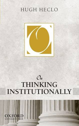 9781594512957: On Thinking Institutionally (On Politics)