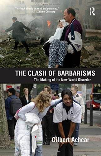 The Clash of Barbarisms: The Making of the New World Disorder (1594513082) by Achcar, Gilbert