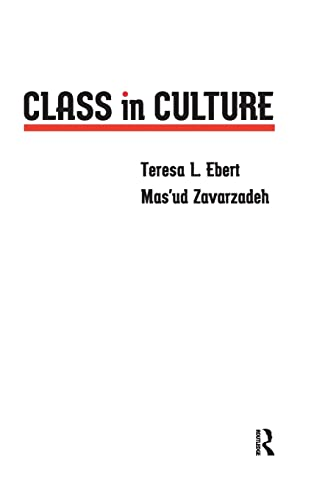 Class in Culture (In Critical Narrative) (Critical: Teresa L. Ebert,