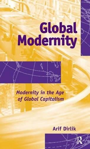 9781594513220: Global Modernity: Modernity in the Age of Global Capitalism (Radical Imagination Series)