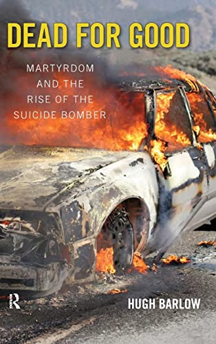 9781594513244: Dead for Good: Martyrdom and the Rise of the Suicide Bomber