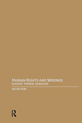 Human Rights and Wrongs: Slavery, Terror, Genocide: Helen Fein