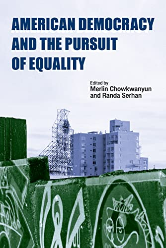 American Democracy and the Pursuit of Equality: Chowkwanyun, Merlin, Serhan, Randa
