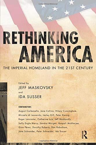 9781594513848: Rethinking America: The Imperial Homeland in the 21st Century