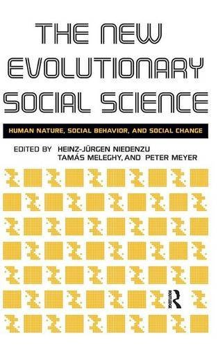9781594513961: The New Evolutionary Social Science: Human Nature, Social Behavior, and Social Change