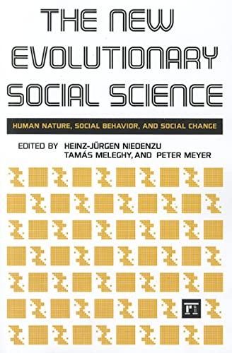 9781594513978: The New Evolutionary Social Science: Human Nature, Social Behavior, and Social Change