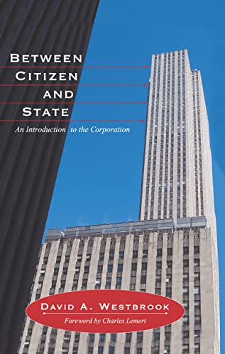 9781594514043: Between Citizen and State: An Introduction to the Corporation (Great Barrington Books)
