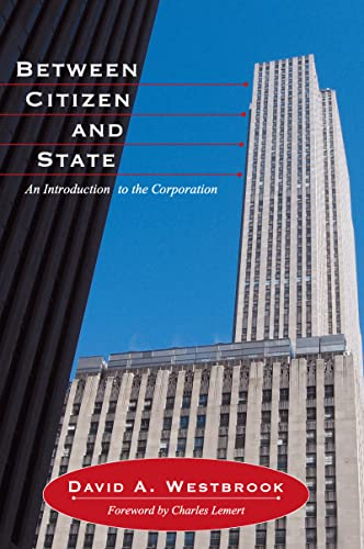 9781594514050: Between Citizen and State: An Introduction to the Corporation (Great Barrington Books)