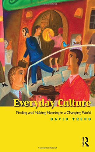 9781594514265: Everyday Culture: Finding And Making Meaning in a Changing World