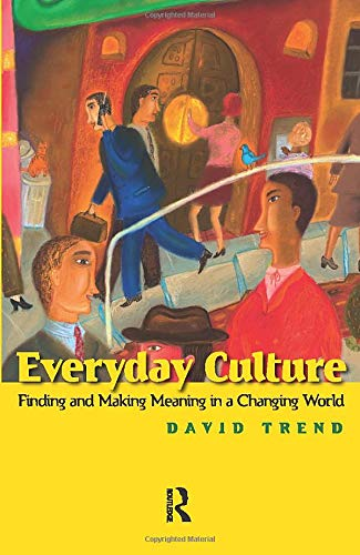 9781594514272: Everyday Culture: Finding and Making Meaning in a Changing World
