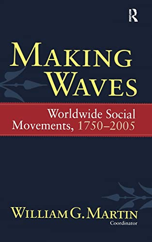 9781594514807: Making Waves: Worldwide Social Movements, 1750-2005 (Fernand Braudel Center Series)