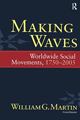 9781594514814: Making Waves: Worldwide Social Movements, 1750-2005 (Fernand Braudel Center Series)