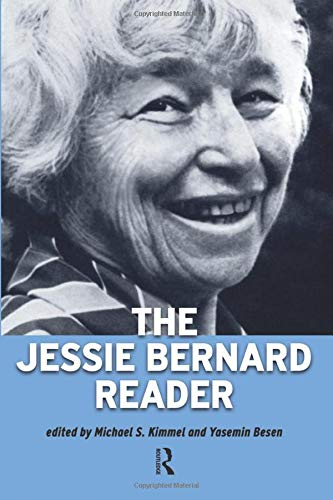 The Jessie Bernard Reader (Classics in Gender: Bernard, Jessie
