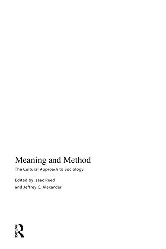 9781594515699: Meaning and Method: The Cultural Approach to Sociology (The Yale Cultural Sociology Series)