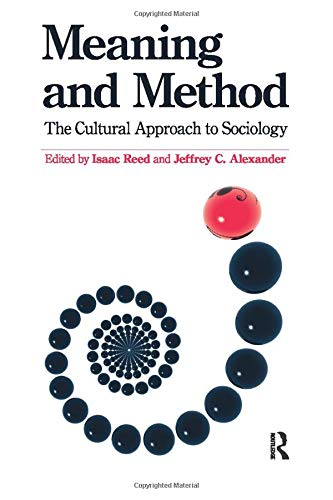 9781594515705: Meaning and Method: The Cultural Approach to Sociology (The Yale Cultural Sociology Series)
