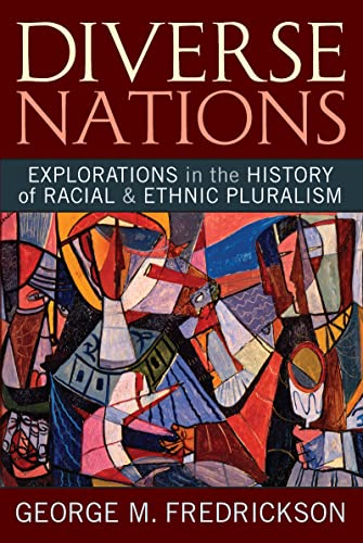 9781594515743: Diverse Nations: Explorations in the History of Racial and Ethnic Pluralism (United States in the World)