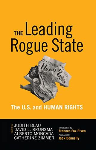 Leading Rogue State: The U.S. and Human: Blau, Judith R.;