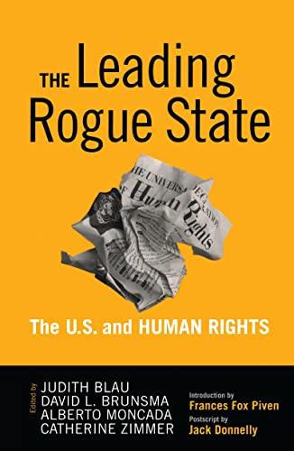 Leading Rogue State: The U.S. and Human: Judith R. Blau;