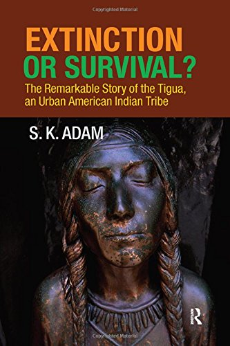 9781594515941: Extinction or Survival?: The Remarkable Story of the Tigua, an Urban American Urban Tribe