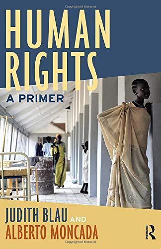 Human Rights: A Primer: Judith Blau, Alberto