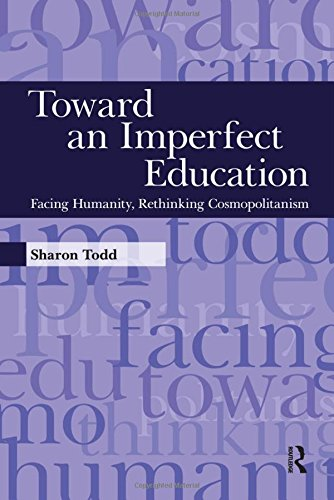 9781594516214: Toward an Imperfect Education: Facing Humanity, Rethinking Cosmopolitanism (Interventions: Education, Philosophy, and Culture)