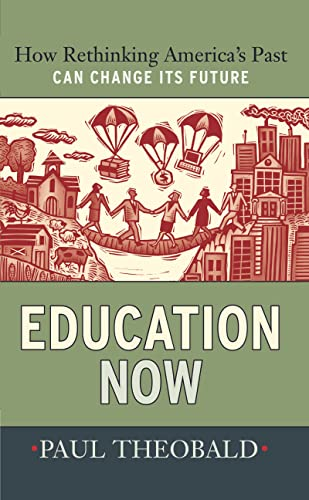 9781594516238: Education Now: How Rethinking America's Past Can Change Its Future