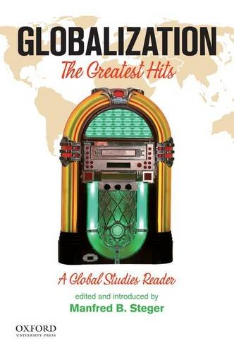 Globalization: The Greatest Hits, A Global Studies: Steger, Manfred B.