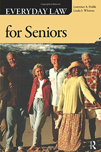 EVERYDAY LAW FOR SENIORS : Updated with the Latest Federal Benefits
