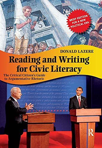 9781594517099: Reading and Writing for Civic Literacy: The Critical Citizen's Guide to Argumentative Rhetoric (Cultural Politics and the Promise of Democracy)