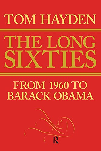 9781594517402: Long Sixties: From 1960 to Barack Obama