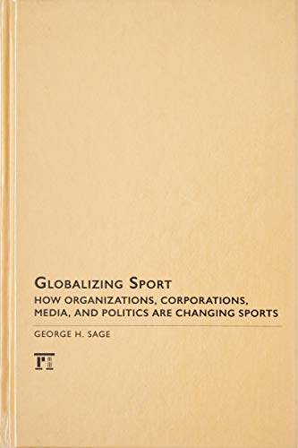 9781594517570: Globalizing Sport: How Organizations, Corporations, Media, and Politics are Changing Sport